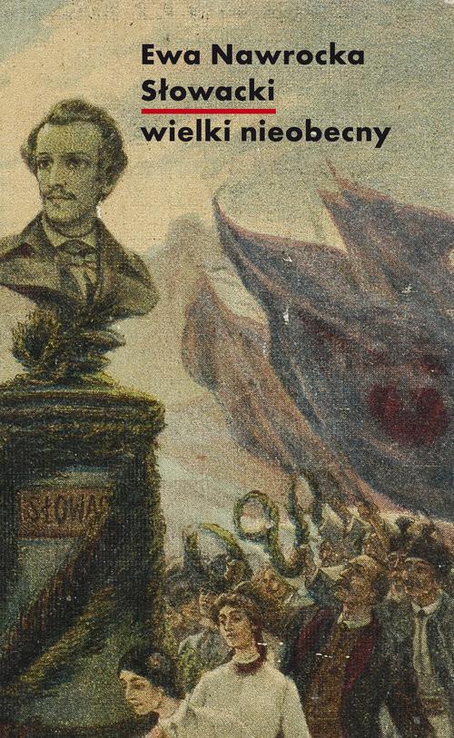 okładka Słowacki - wielki nieobecny, Książka   Nawrocka Ewa