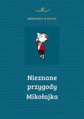 okładka Nieznane przygody Mikołajka, Książka | Goscinny Rene, Sempé Jean-Jacques