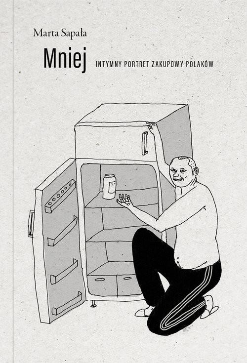 okładka Mniej Intymny portret zakupowy Polaków, Książka | Sapała Marta