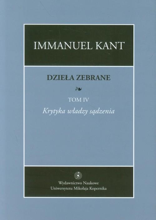 okładka Dzieła zebrane Tom 4 Krytyka władzy sądzenia, Książka | Kant Immanuel