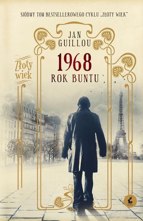 okładka Złoty wiek 7 1968 Rok buntu, Książka | Guillou Jan