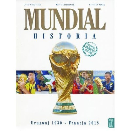 okładka Mundial Historia Urugwaj 1930 - Francja 2018, Książka | Jerzy Cierpiatka, Marek Latasiewicz, Mi Nowak