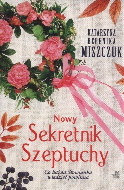 okładka Nowy Sekretnik Szeptuchyksiążka      Katarzyna Berenika Miszczuk