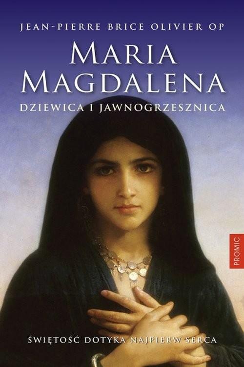 okładka Maria Magdalena Dziewica i jawnogrzesznica, Książka   Olivier Jean-Pierre Brice