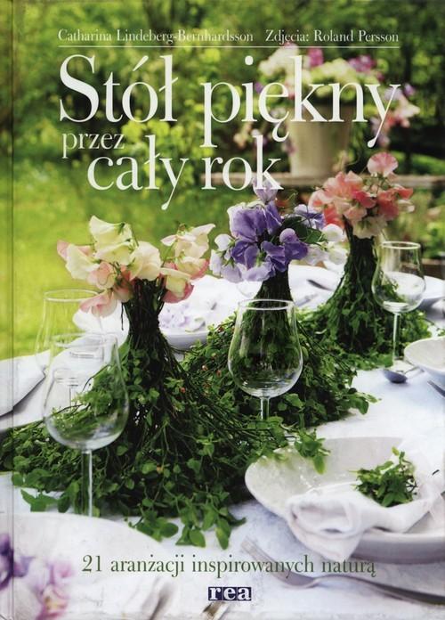 okładka Piękny stół przez cały rok 21 aranżacji inspirowanych naturą, Książka | Lindeberg-Bernhardsson Catharina