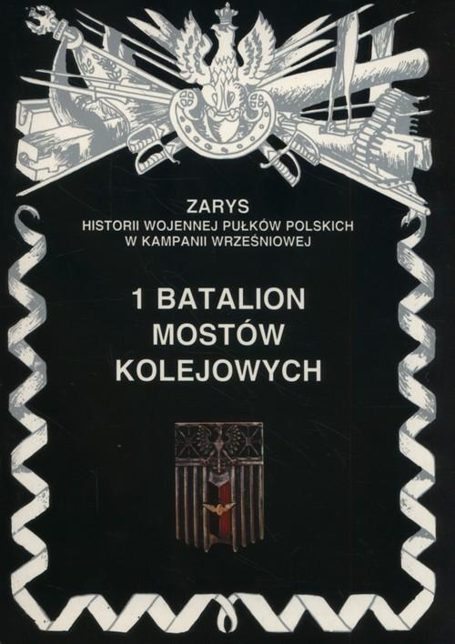 okładka 1 batalion mostów kolejowych, Książka | Zarzycki Piotr