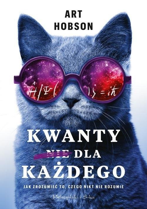 okładka Kwanty dla każdego Jak zrozumieć to, czego nikt nie rozumie, Książka | Hobson Art