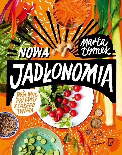 okładka Nowa Jadłonomia Roślinne przepisy z całego świataksiążka      Dymek Marta