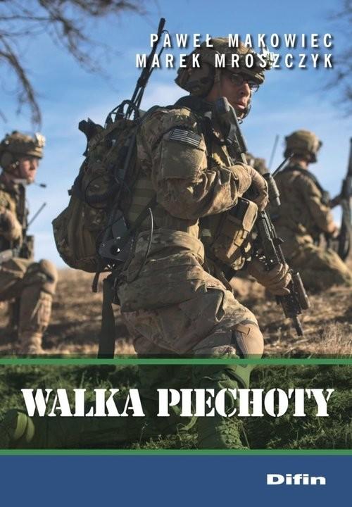 okładka Walka piechoty, Książka | Paweł Makowiec, Marek Mroszczyk