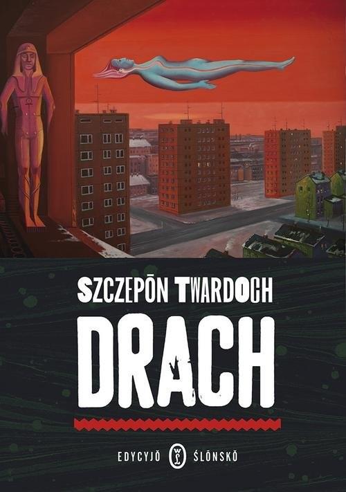okładka Drach. Edycyjo ślonskoksiążka      Twardoch Szczepan