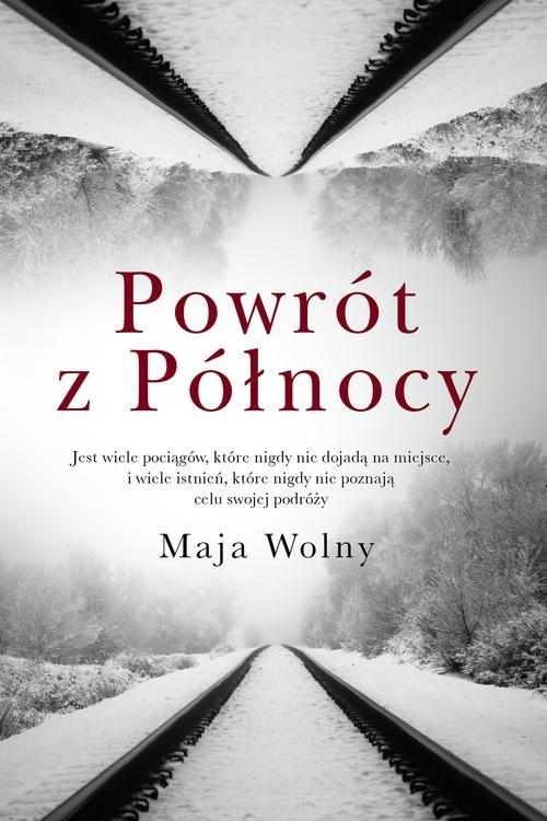 okładka Powrót z Północy, Książka | Maja Wolny