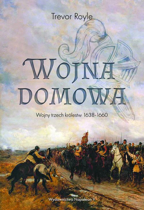okładka Wojna domowa. Wojny trzech królestw 1638-1660, Książka | Royle Trevor