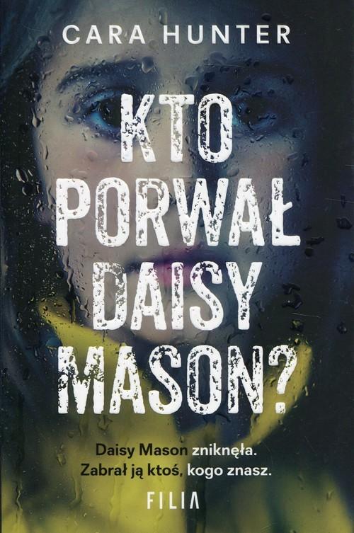 okładka Kto porwał Daisy Maison?, Książka | Hunter Cara