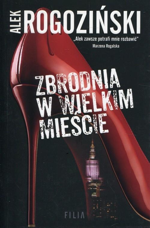 okładka Zbrodnia w wielkim mieście, Książka | Rogoziński Alek
