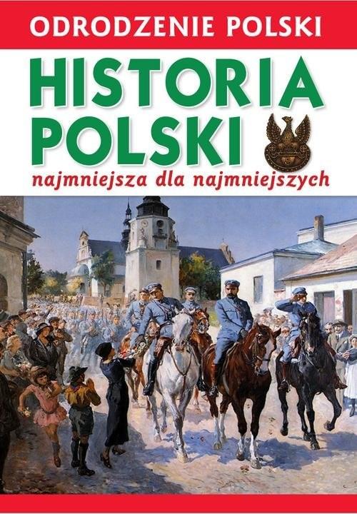 okładka Odrodzenie Polski Historia Polski Najmniejsza dla Najmniejszych, Książka | Wiśniewski Krzysztof
