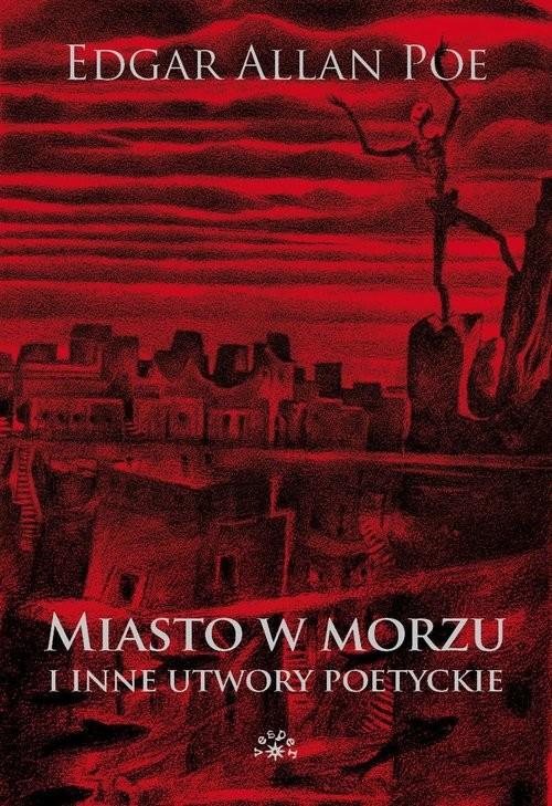 okładka Miasto w morzu i inne utwory poetyckie. KsiążkaEdgar Allan Poe