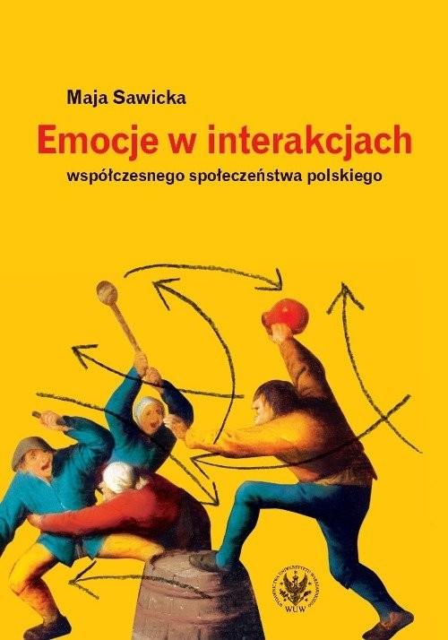 okładka Emocje w interakcjach współczesnego społeczeństwa polskiego, Książka | Sawicka Maja