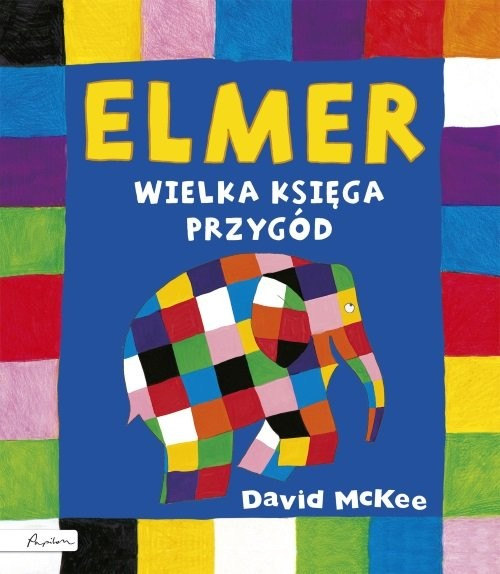okładka Elmer Wielka księga przygód, Książka | McKee David