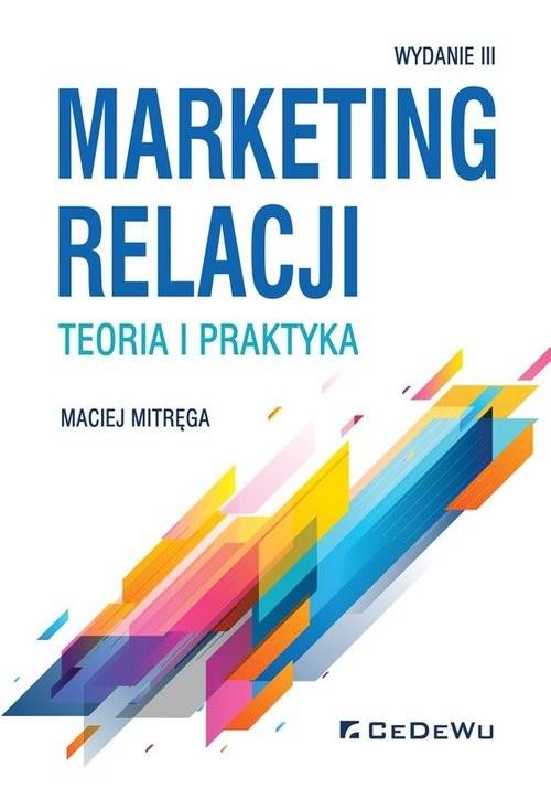 okładka Marketing relacji - teoria i praktyka (wyd. III), Książka | Maciej Mitręga