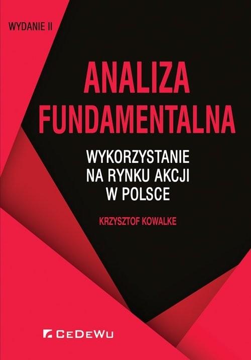 okładka Analiza fundamentalna - wykorzystanie na rynku akcji w Polsce (wyd. II), Książka | Krzysztof Kowalke