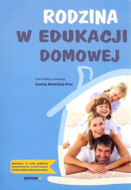 okładka Rodzina w edukacji domowej / Wyd. Gotów, Książka | Praca Zbiorowa