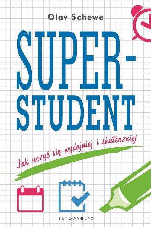 okładka Superstudent Jak uczyć się wydajniej i skuteczniej, Książka   Olav Schewe