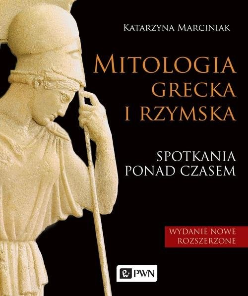 okładka Mitologia grecka i rzymska. Spotkania ponad czasemksiążka |  | Katarzyna Marciniak