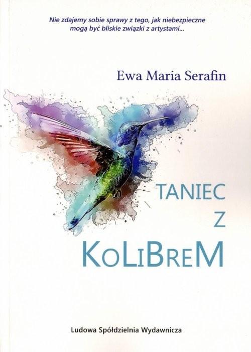 okładka Taniec z kolibrem, Książka | Ewa Maria Serafin