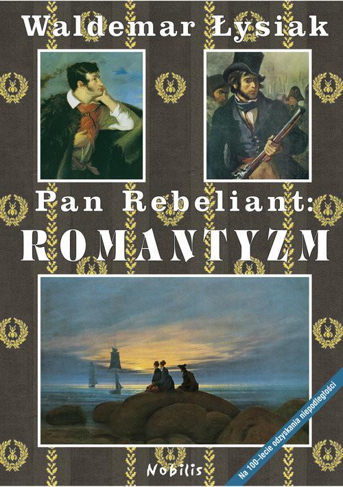 okładka Pan Rebeliant Romantyzm, Książka | Łysiak Waldemar