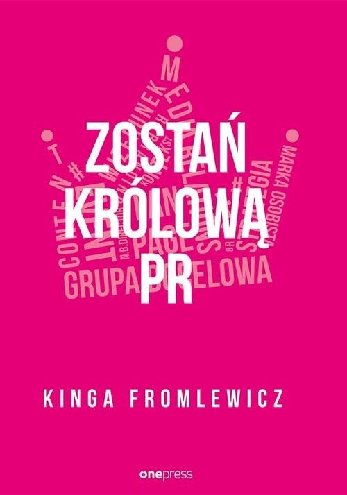 okładka Zostań królową PR, Książka | Fromlewicz Kinga