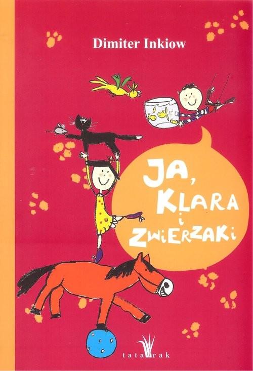okładka Ja Klara i zwierzaki, Książka | Inkiow Dimiter