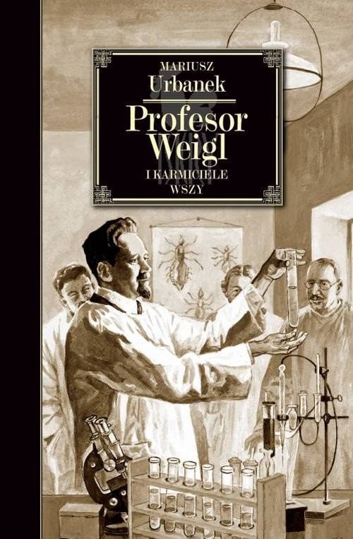 okładka Profesor Weigl i karmiciele wszy, Książka | Urbanek Mariusz