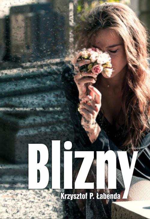 okładka Blizny, Książka | Krzysztof Piotr  Łabenda
