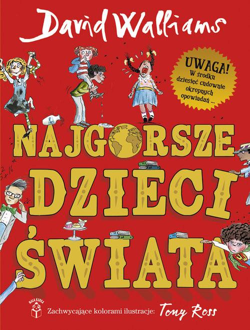 okładka Najgorsze dzieci świata, Książka | Walliams David