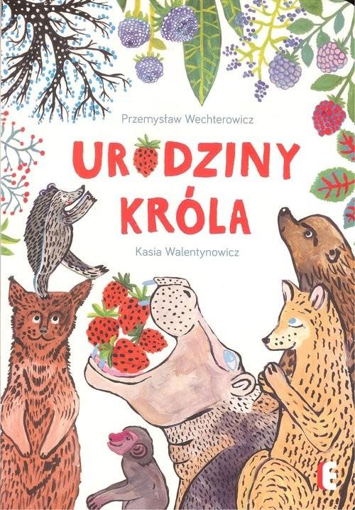 okładka Urodziny króla, Książka   P. Wechterowicz, K. Walentynowicz