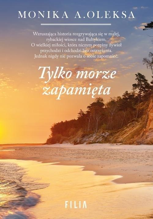 okładka Tylko morze zapamięta, Książka   Oleksa Monika A.
