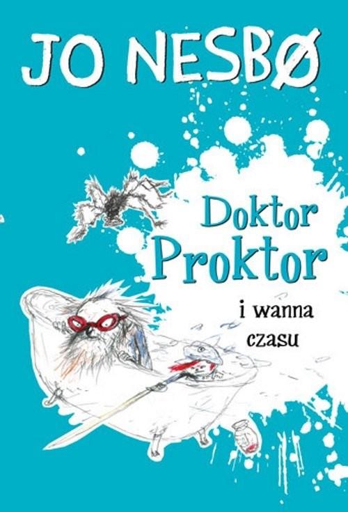okładka Doktor Proktor i wanna czasu, Książka | Nesbo Jo