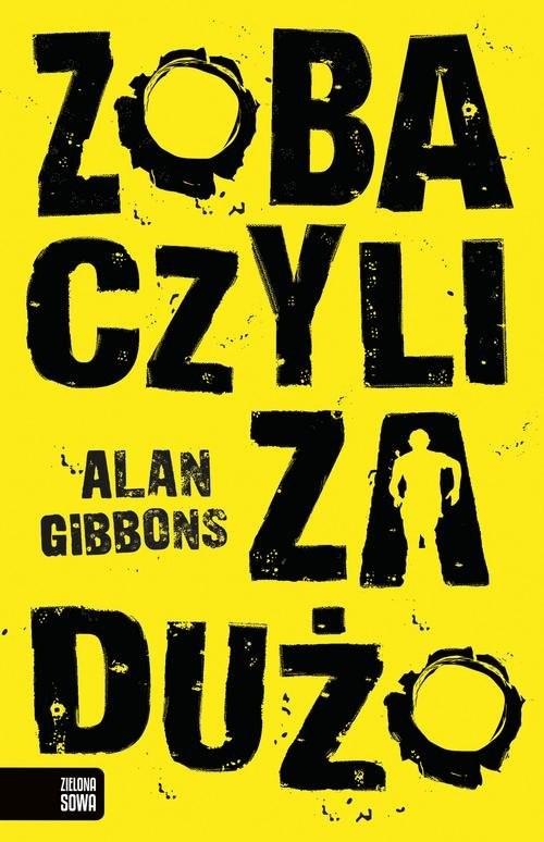 okładka Zobaczyli za dużoksiążka      Gibbons Alan