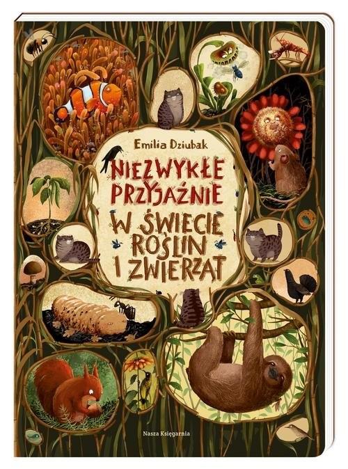 okładka Niezwykłe przyjaźnie. W świecie roślin i zwierząt, Książka | Dziubak Emilia