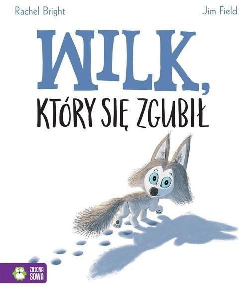okładka Wilk który się zgubił, Książka | Bright Rachel