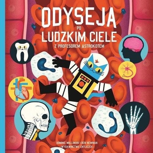 okładka Odyseja po ludzkim ciele z profesorem Astrokotem, Książka | Dominic Walliman, Ben Newman