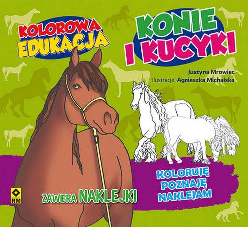okładka Kolorowa edukacja. Konie i kucyki, Książka | Justyna Mrowiec