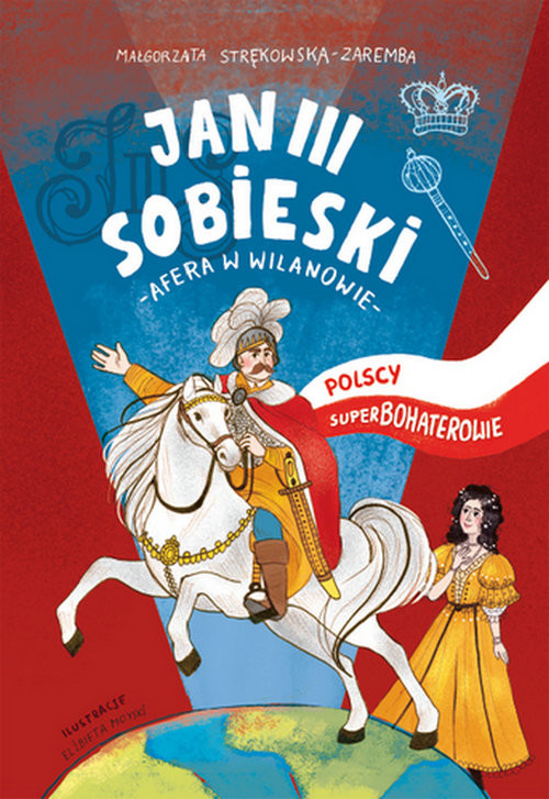 okładka Jan III Sobieski. Polscy superbohaterowie, Książka | Strękowska-Zaremba Małgorzata