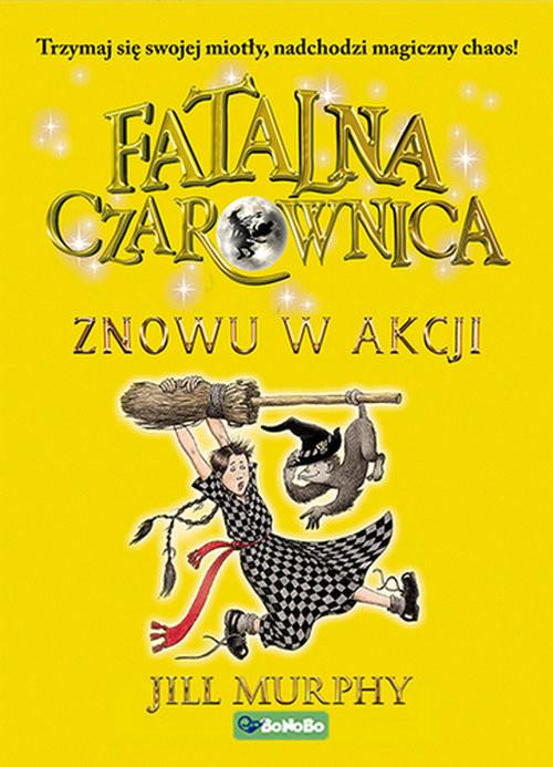 okładka Fatalna czarownica t.2 Znowu w akcji, Książka | Murphy Jill