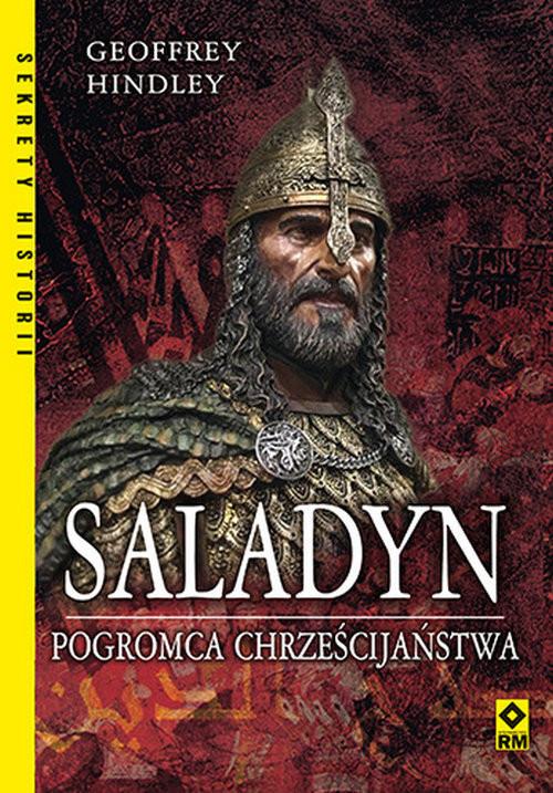 okładka Saladyn Pogromca chrześcijaństwa, Książka | Hindley Geoffrey