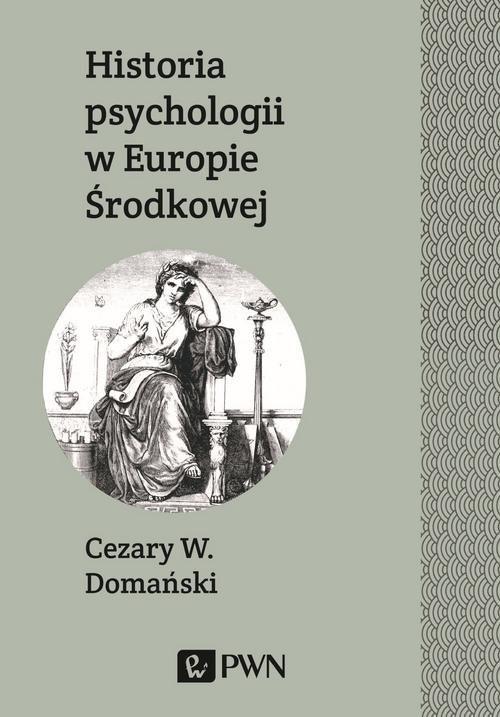 okładka Historia psychologii w Europie Środkowej, Książka | Domański Cezary