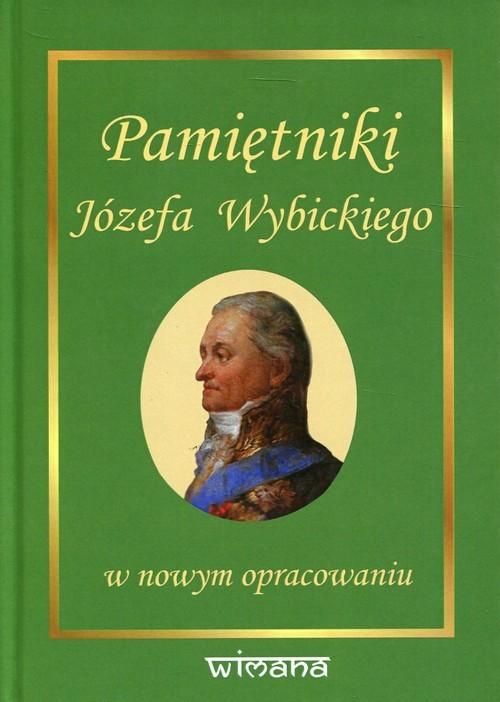okładka Pamiętniki Józefa Wybickiego w nowym opracowaniu, Książka | Józef Wybicki, Zenon Gołaszewski