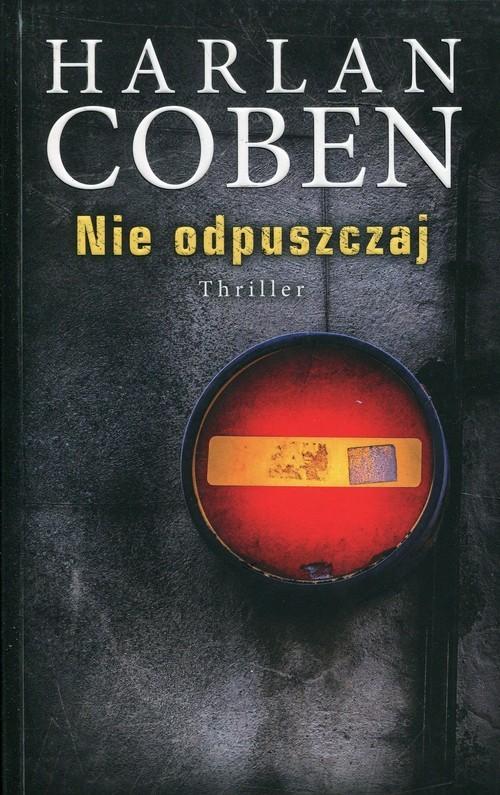 okładka Nie odpuszczaj, Książka | Harlan Coben