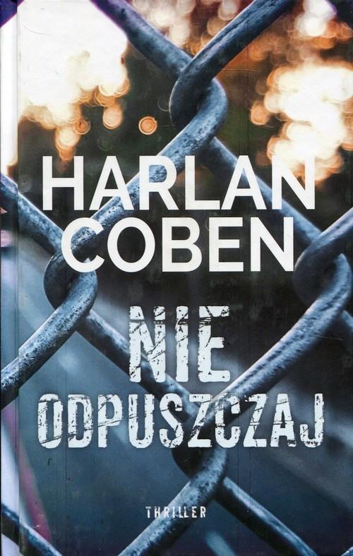 okładka Nie odpuszczaj, Książka | Coben Harlan