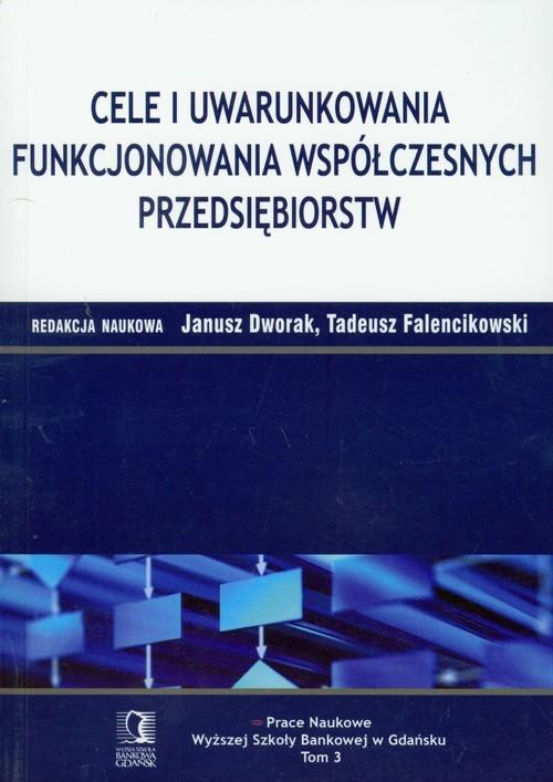okładka Cele i uwarunkowania funkcjonowania współczesnych przedsiębiorstw, Książka |